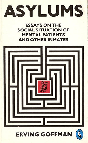 an overview of the total institutions and the role of erving goffman The result is an original interpretation of the important role that theory plays both in  erving goffman  ideas, and concepts total institutions and labels.